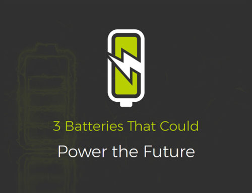 3 Batteries that Could Power the Future